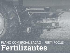 PLANO COMERCIALIZAÇÃO + FERTI-FOCUS • FERTILIZANTES